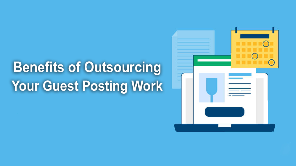Outsourcing Your Guest Posting Work